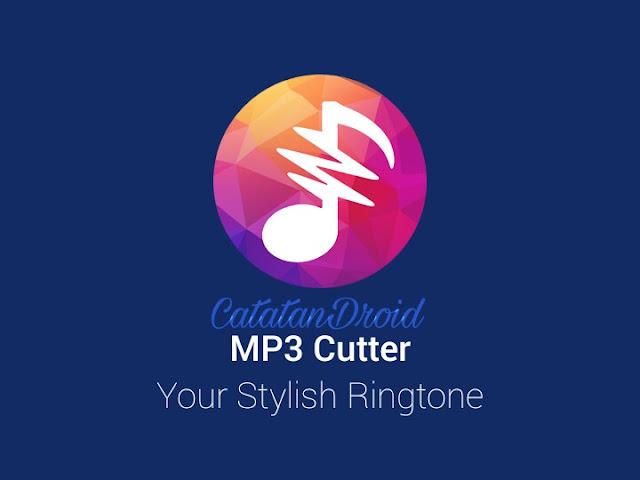 Cara Mudah Memotong Mp3 Untuk Dijadikan Ringtone di Android