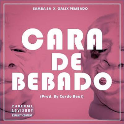 Samba SA ft. Galix Pembado - Cara De Bêbado (Afro House) [2018]