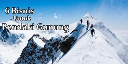 6 Ide Bisnis yang Cocok untuk Seorang Pendaki Gunung