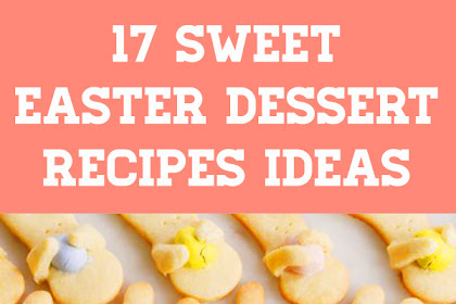 17 Easter Dessert Recipes Ideas #easterdessert #easter #dessert #eastertreats #easterdessertrecipe