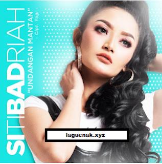 Lagu Siti Badriah Mp3 Terbaru