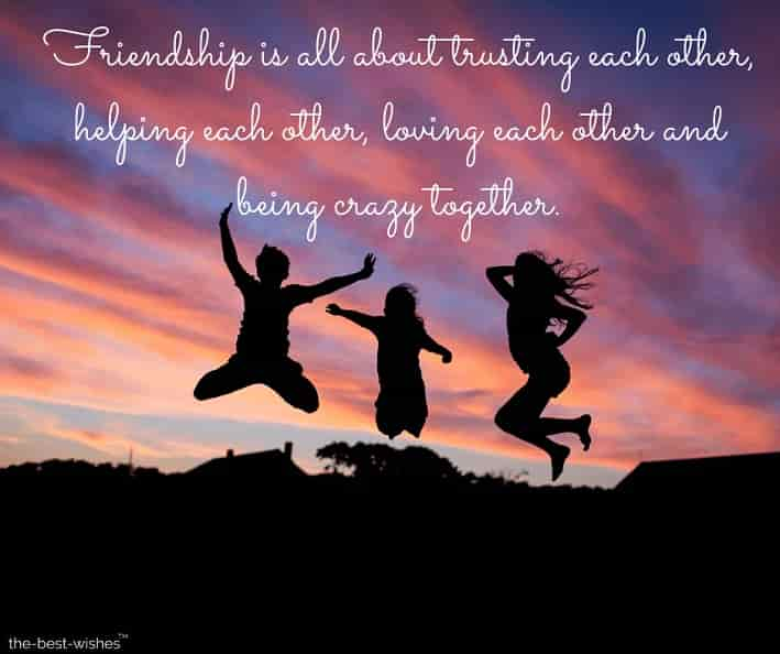 friendship day message friendship is all about trusting each other helping each other loving each other and being crazy together