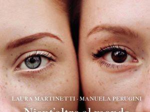 [RECENSIONE] Nient'altro al mondo di Laura Martinetti e Manuela Perugini