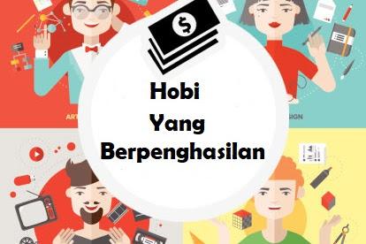Jadikan Hobimu Sebagai Peluang Untuk Mendapatkan Banyak Uang