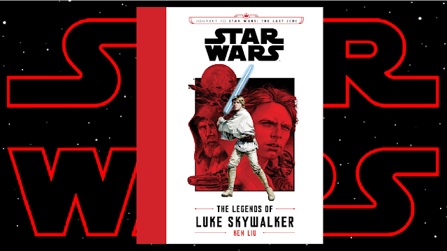 Recenzja - Journey to Star Wars: The Last Jedi: The Legends of Luke Skywalker - Ken Liu