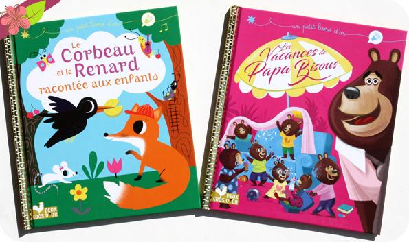Des petits livres d'or : Les Vacances de Papa Bisous & Le corbeau et le renard racontée aux enfants
