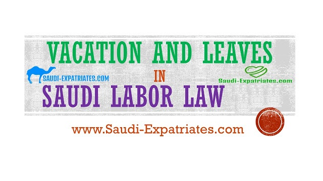 SAUDI LABOR LAW 2015 LEAVES VACATIONS
