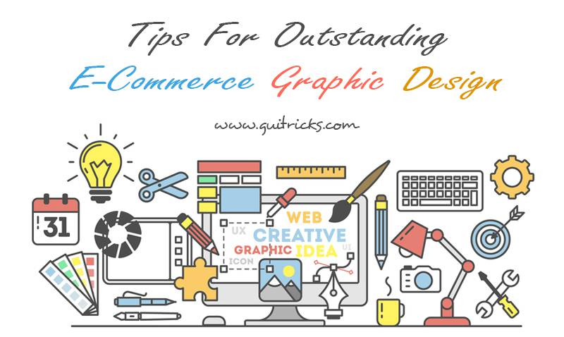 Tips For Outstanding E-Commerce Graphic Design