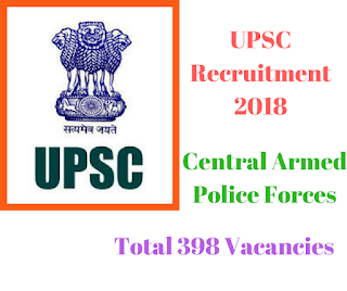 UPSC Recruitment 2018 of Central Armed Police Forces