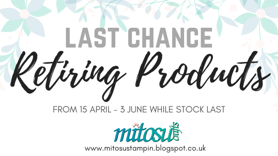 Last Chance Stampin' Up! Retiring Products from Mitosu Crafts UK Online Shop