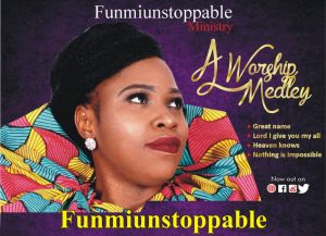 DOWNLOAD GOSPEL MP3: Funmi Unstoppable - Baba (Father) +