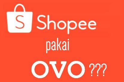 Cara Bayar Belanja Online di Shopee Melalui OVO