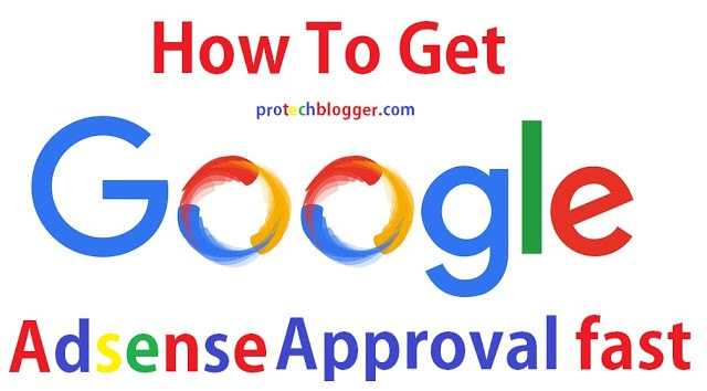 How to Get Quick Approval From Google Adsense With A New Blog