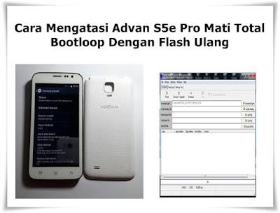 Advan S5e Pro Mati Total Bootloop Dengan Flash Ulang