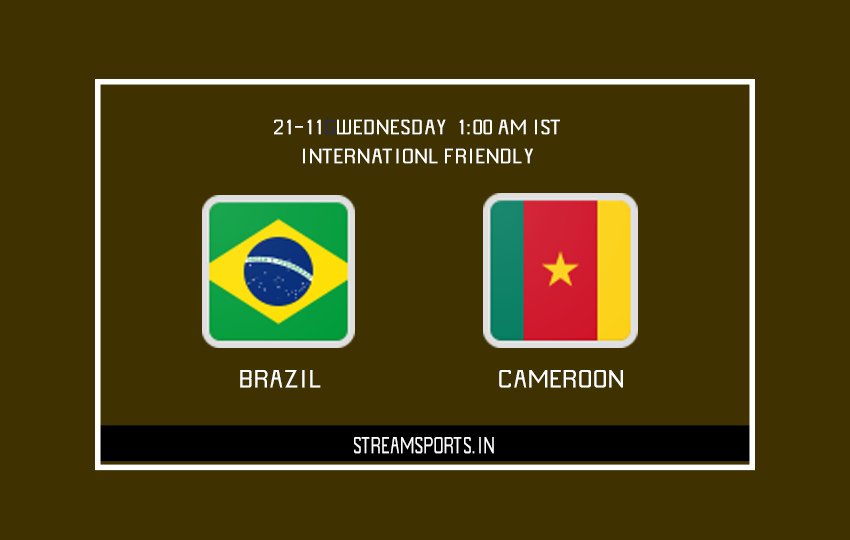 Brazil V/s  Cameroon Preview Lineup and TV Channel List