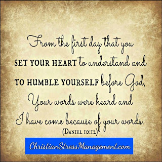 From the first day that you set your heart to understand and to humble yourself before God, your words were heard and I have come because of your words. (Daniel 10:12)