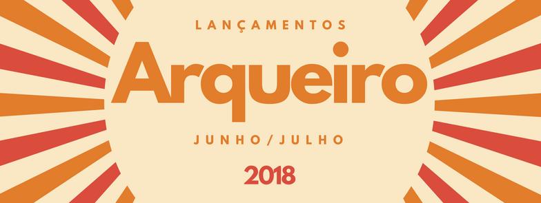 [Informativo] Lançamentos de Junho e Julho - Editora Arqueiro