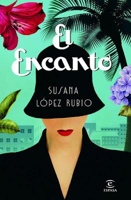 LIBRO - El Encanto Susana López Rubio (Espasa - 27 Abril 2017) Literatura - Novela - Narrativa COMPRAR ESTE LIBRO EN AMAZON ESPAÑA