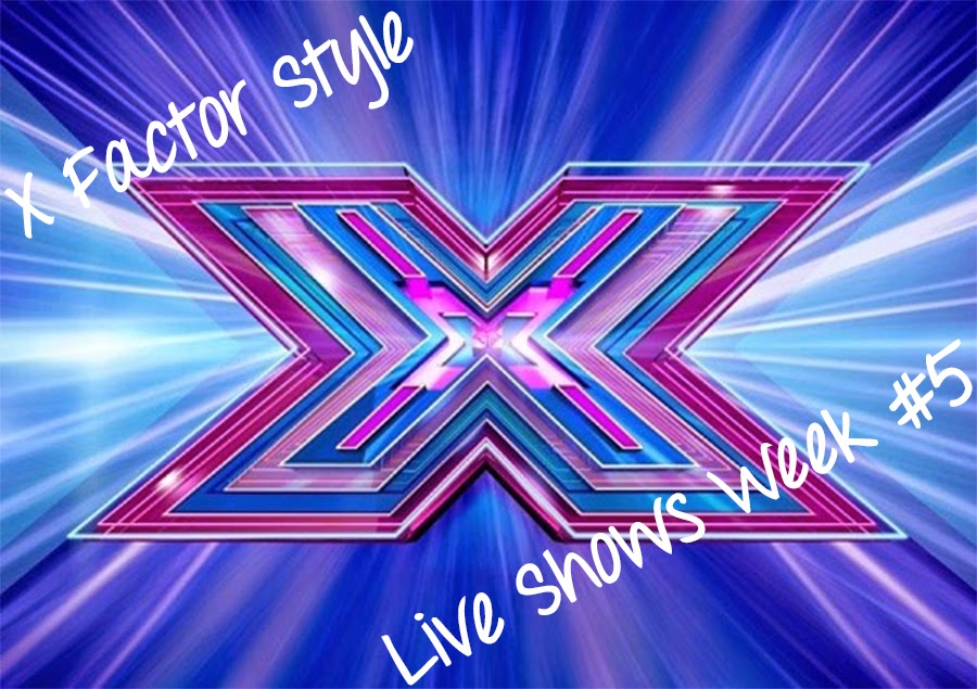 X Factor Style and Fashion Live Shows Week 5