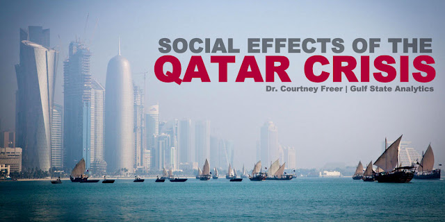 Social Effects of the Qatar Crisis | By Dr. Courtney Freer Advisor, Gulf State Analytics