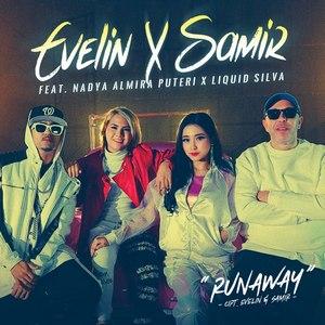 Evelin & Samir - Runaway (feat. Nadya Almira Puteri & Liquid Silva)