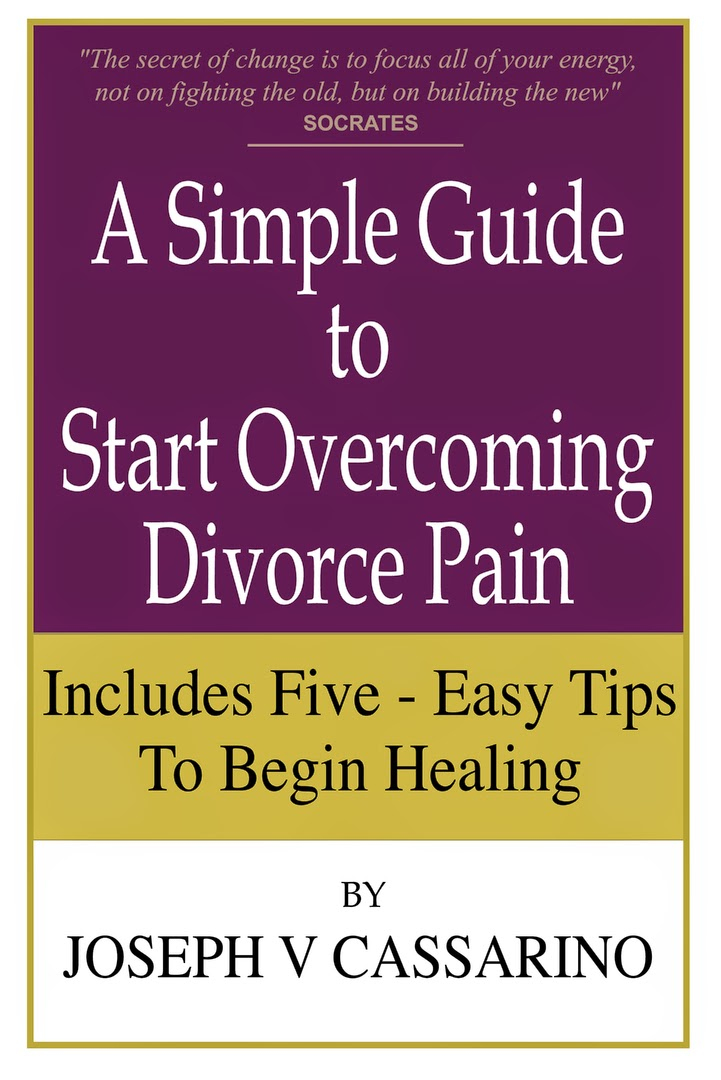 a simple guide to start overcoming divorce pain, Joseph V Cassarino, divorce pain, coping with divorce