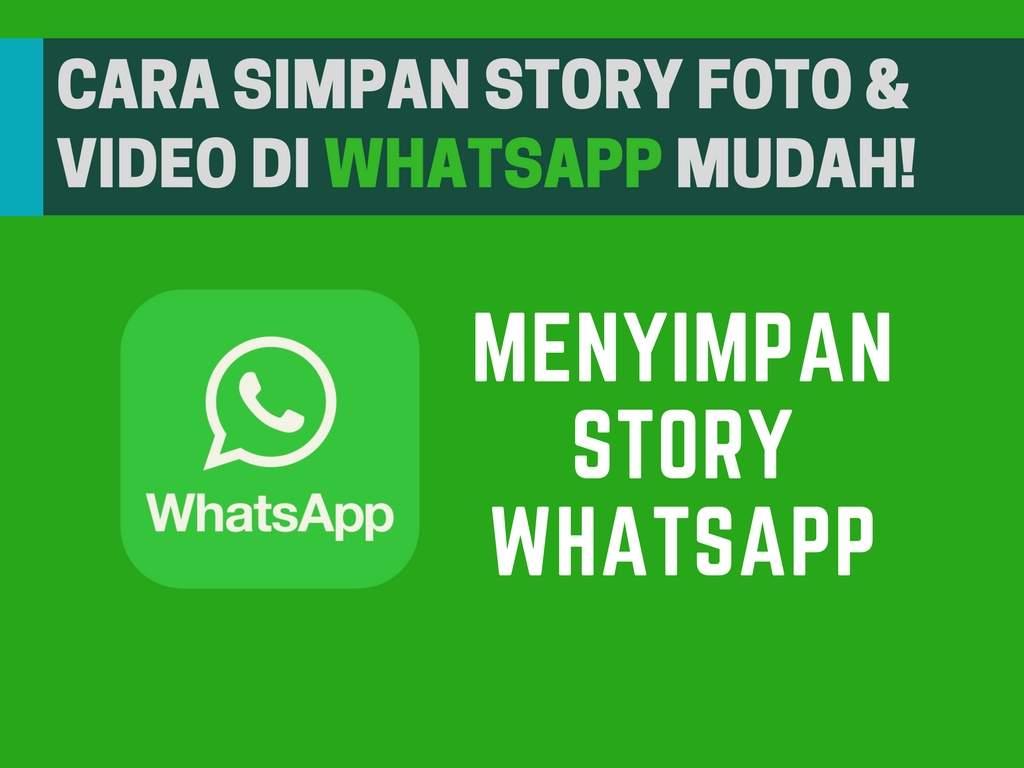Cara Simpan Status Foto Dan Video Whatsapp Tanpa Aplikasi