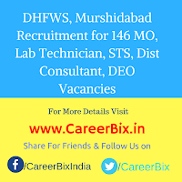 DHFWS, Murshidabad Recruitment for 146 MO, Lab Technician, STS, Dist Consultant, DEO Vacancies