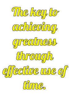 The key to achieving greatness through effective use of time