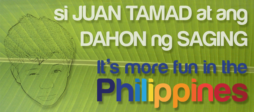 Juan Tamad at Dahon ng Saging, It's more fun in the Philippines