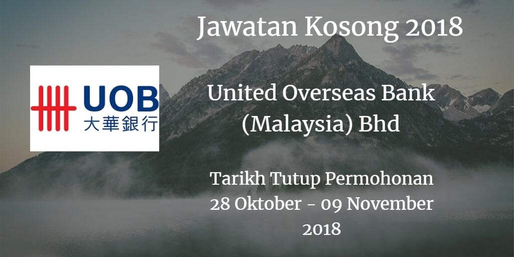 Jawatan Kosong United Overseas Bank (Malaysia) Bhd 28 Oktober - 09 November  2018