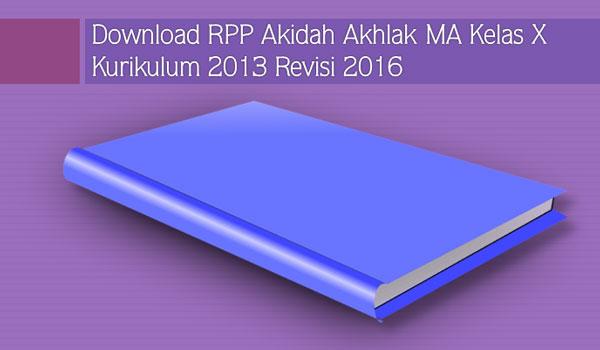 RPP Akidah Akhlak MA Kelas X Semester 1 2 Kurikulum 2013 Revisi 2016