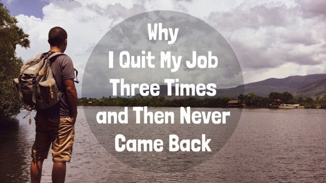 Why I Quit My Job Three Times and then Never Came Back