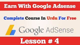 4-How to earn money with google adsense Complete course In Urdu Hindi