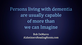 Person living with dementia are capable of more than their caregivers can imagine.