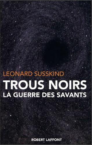 Livre : Trous noirs - La guerre des savants
