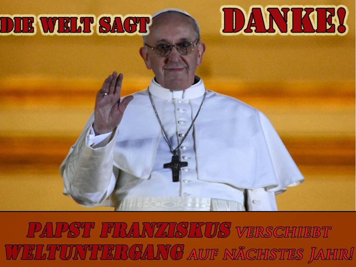 Papst Franziskus verschiebt Weltuntergang lustige Satire Blog