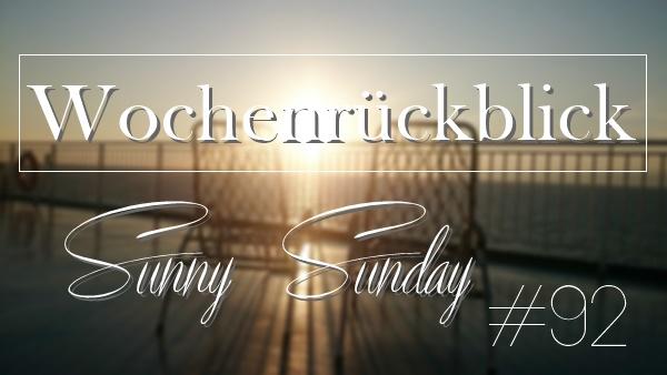 sunny sunday #92 - www.josieslittlewonderland.de - kolumne, wochenrückblick,