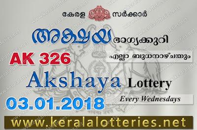 Kerala Lottery Results  3-Jan-2018 Akshaya AK-326 www.keralalotteries.net