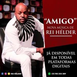 Rei Helder – Amigo