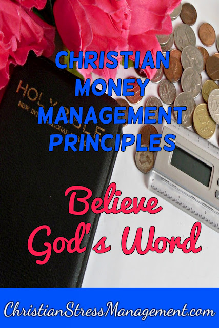 Christian Money Management Principles: Believe God's Word