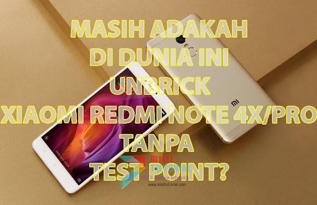 Adakah Cara Unbrick Tanpa Test Point Jika Xiaomi Redmi Note 4X/PRO Mengalami Bootloop? Ada Ini Tutorialnya