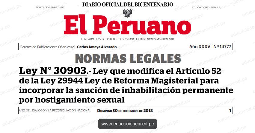 Ley N° 30903 - Ley que modifica el Artículo 52 de la Ley 29944 Ley de Reforma Magisterial para incorporar la sanción de inhabilitación permanente por hostigamiento sexual - www.congreso.gob.pe