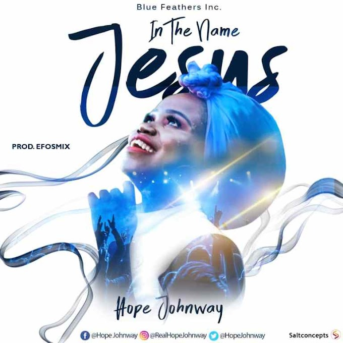 [Music] Hope Johnway – In The Name Jesus