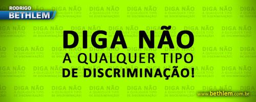 Frases De Não Ao Preconceito: Rodrigo Bethlem: Diga Não A Qualquer Tipo De Discriminação