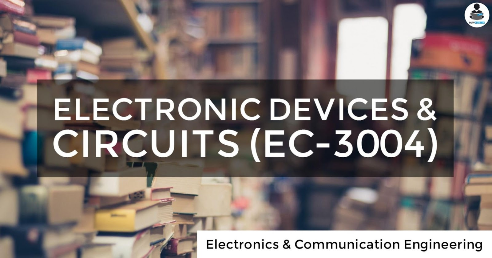 EC3004 - Electronic Devices & Circuits - RGPV notes CBGS