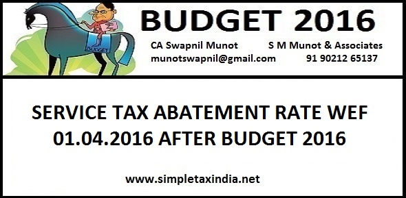 service tax abatement rate chart 2015 16: Service tax abatement rate wef 01 04 2016 after budget 2016