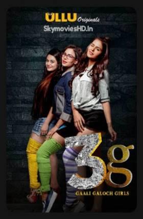 3G Gaali Galoch Girls 2019 Full Season 1 All Episode Download