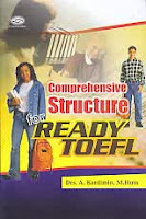 Judul Buku : COMPREHENSIVE STRUCTURE For READY TOEFL
