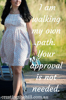 I am walking my own path. Your approval is not needed.